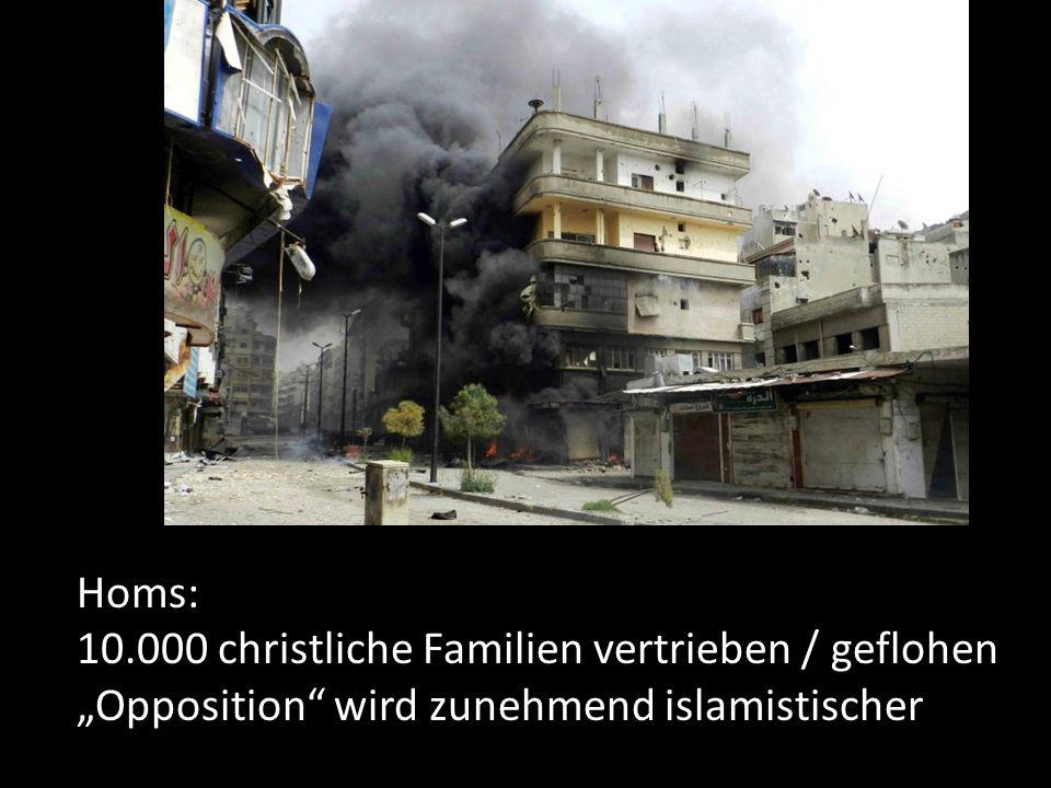 """Homs: 10.000 christliche Familien vertrieben / geflohen """"Opposition wird zunehmend islamistischer"""