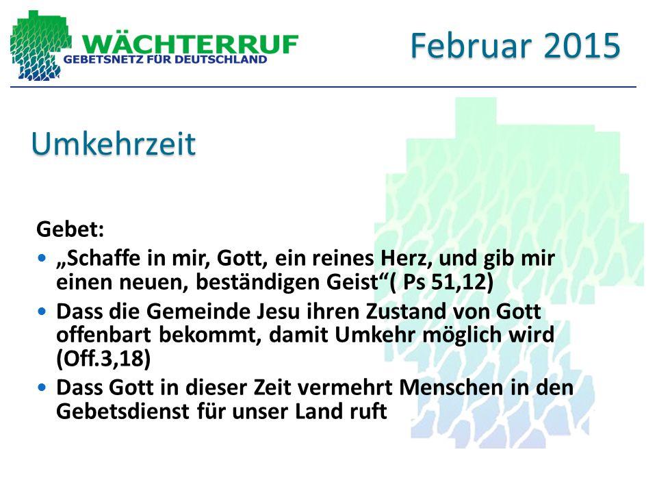 Februar 2015 Umkehrzeit Gebet: