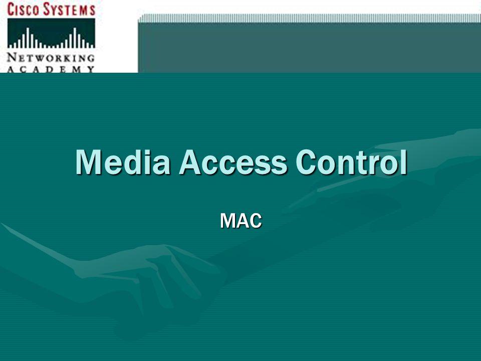 Media Access Control MAC