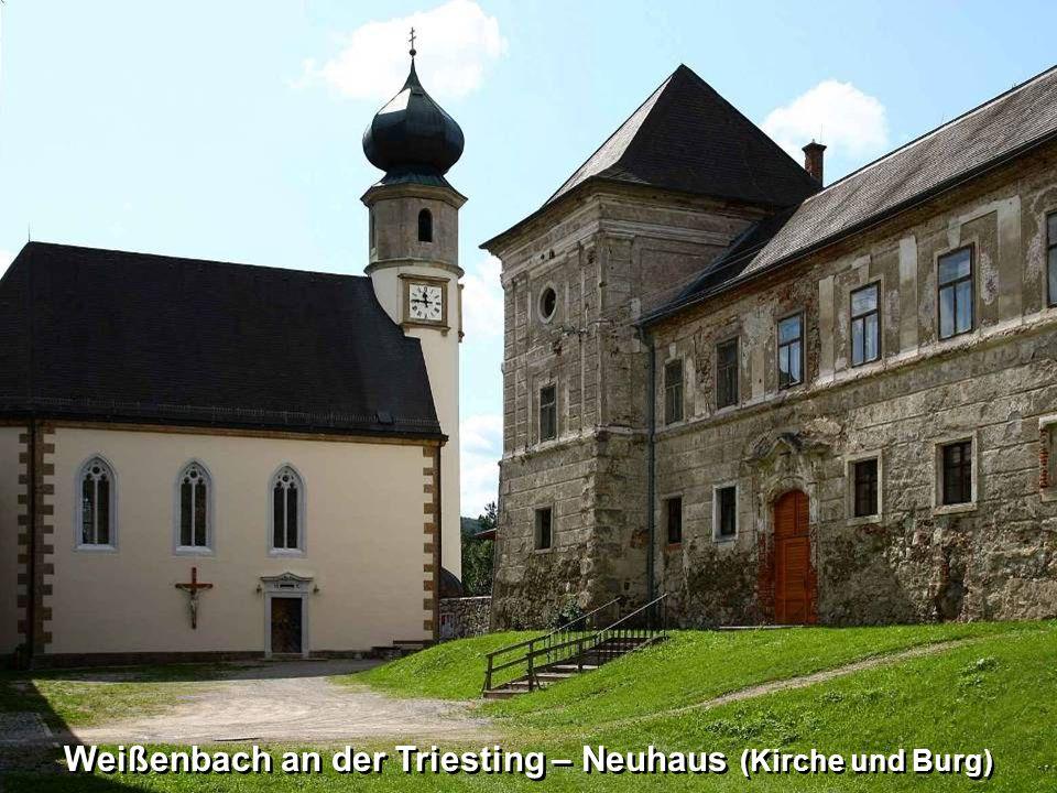 Weißenbach an der Triesting – Neuhaus (Kirche und Burg)