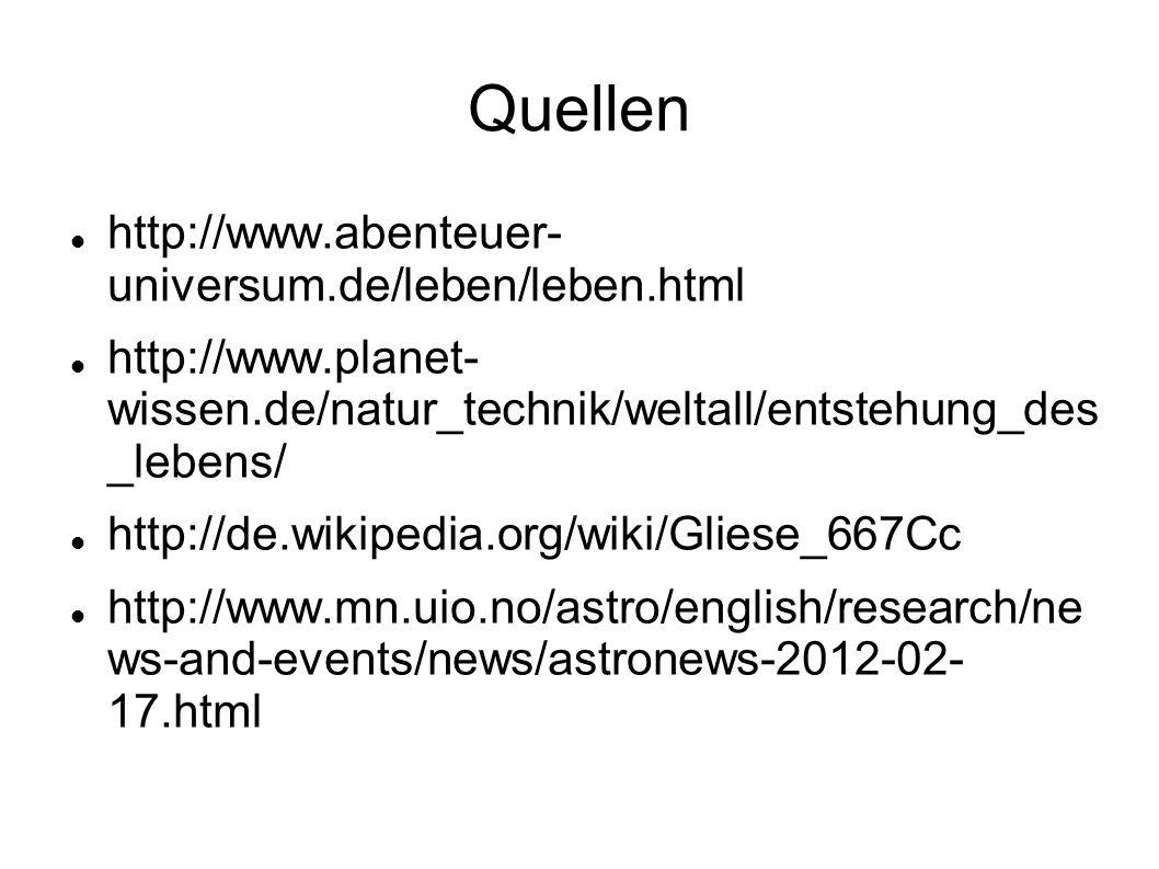 Quellen http://www.abenteuer- universum.de/leben/leben.html