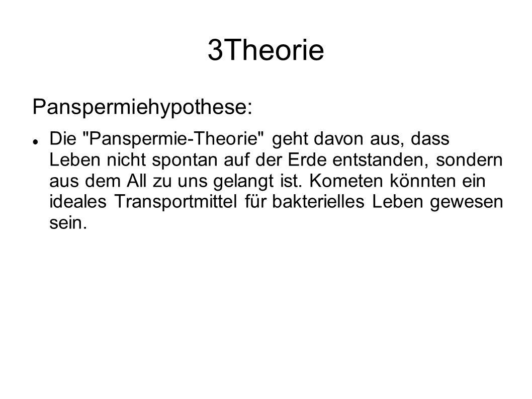 3Theorie Panspermiehypothese: