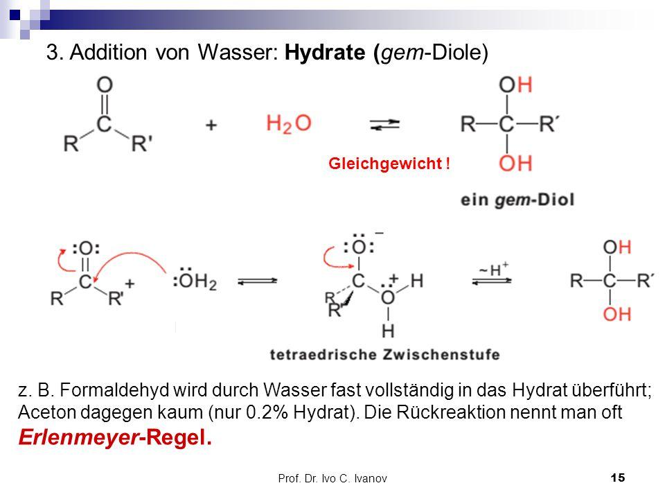 3. Addition von Wasser: Hydrate (gem-Diole)