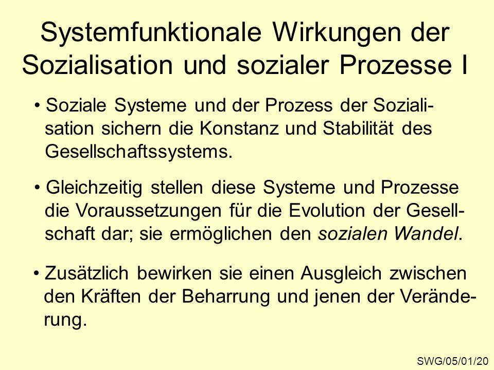 Systemfunktionale Wirkungen der Sozialisation und sozialer Prozesse I
