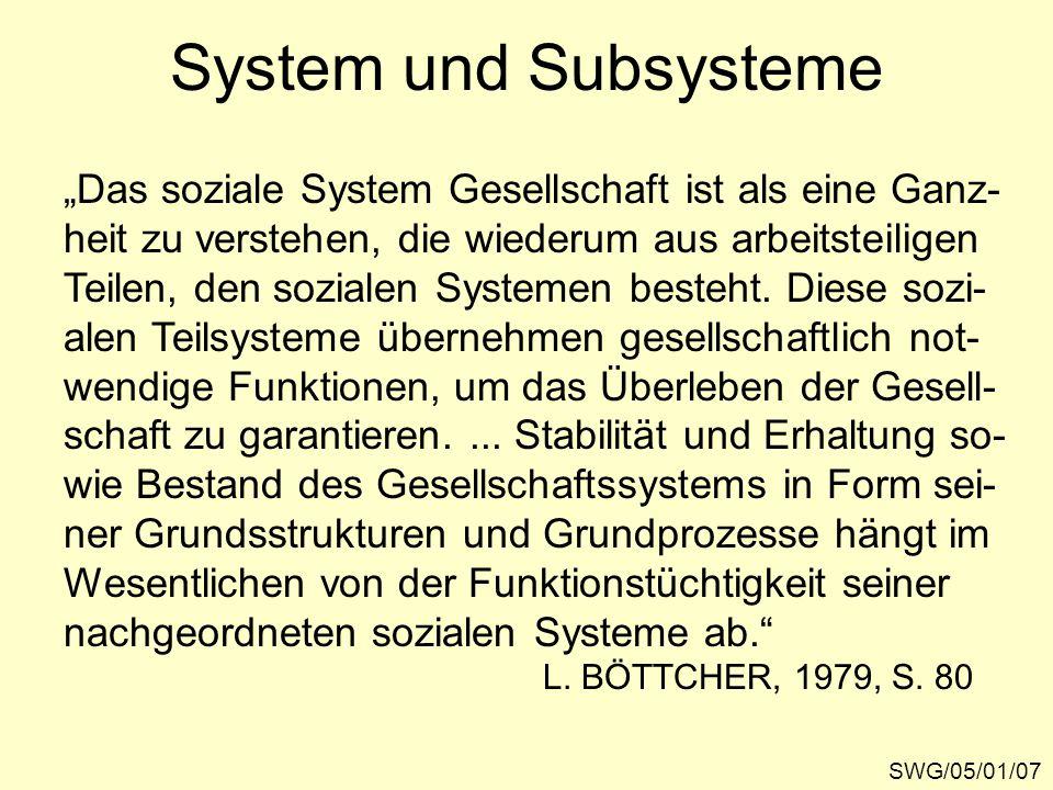 """System und Subsysteme """"Das soziale System Gesellschaft ist als eine Ganz- heit zu verstehen, die wiederum aus arbeitsteiligen."""