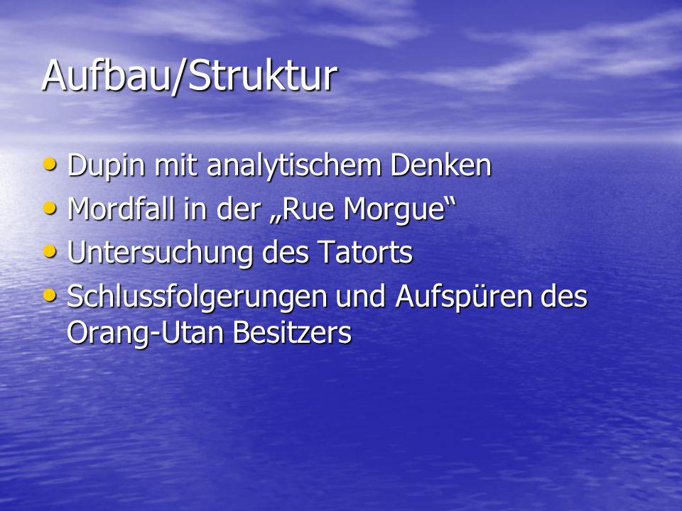 Aufbau/Struktur Dupin mit analytischem Denken