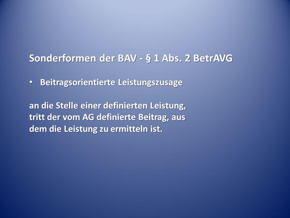 Sonderformen der BAV - § 1 Abs. 2 BetrAVG