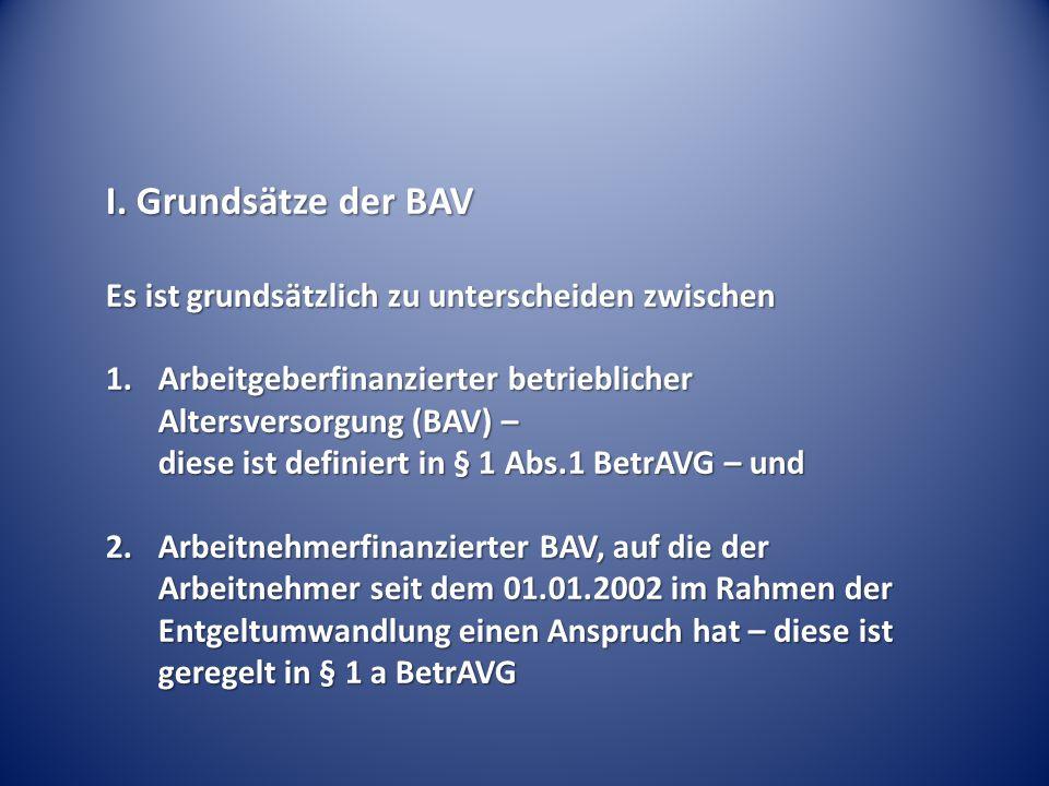 I. Grundsätze der BAV Es ist grundsätzlich zu unterscheiden zwischen