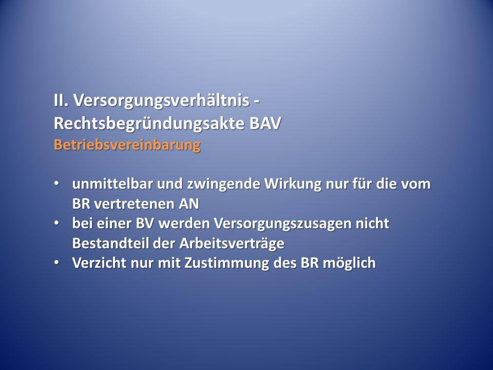 II. Versorgungsverhältnis - Rechtsbegründungsakte BAV