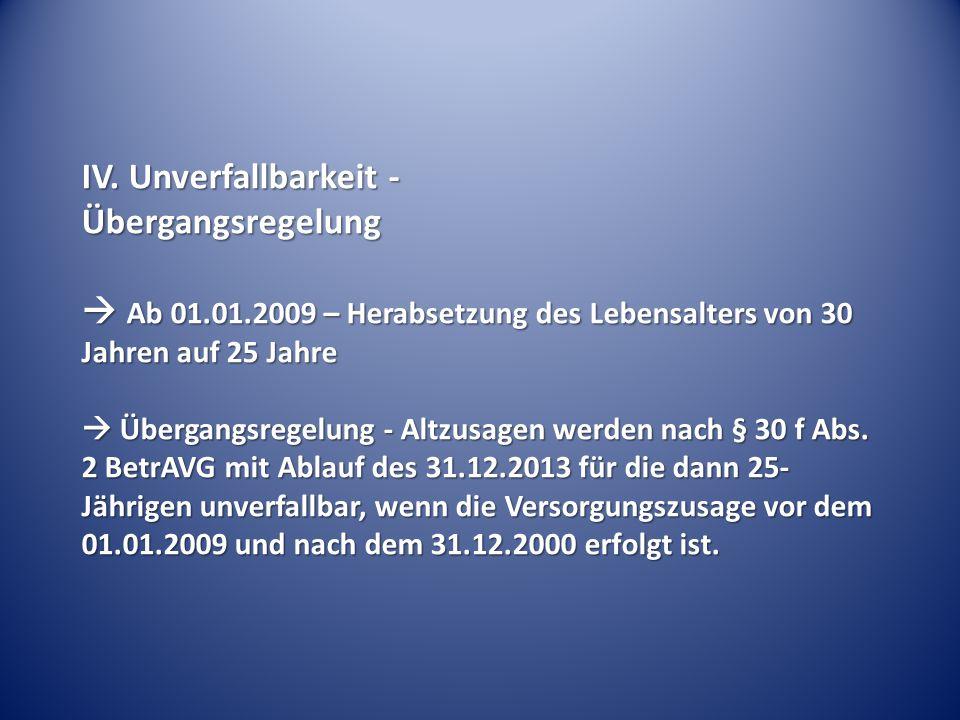 IV. Unverfallbarkeit - Übergangsregelung.