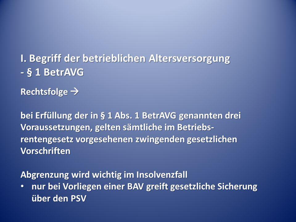I. Begriff der betrieblichen Altersversorgung - § 1 BetrAVG