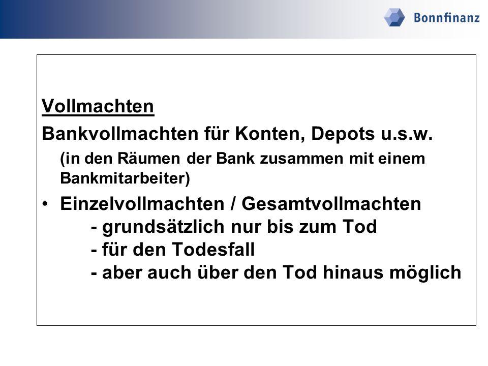 Bankvollmachten für Konten, Depots u.s.w.