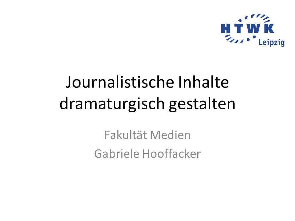 Journalistische Inhalte dramaturgisch gestalten
