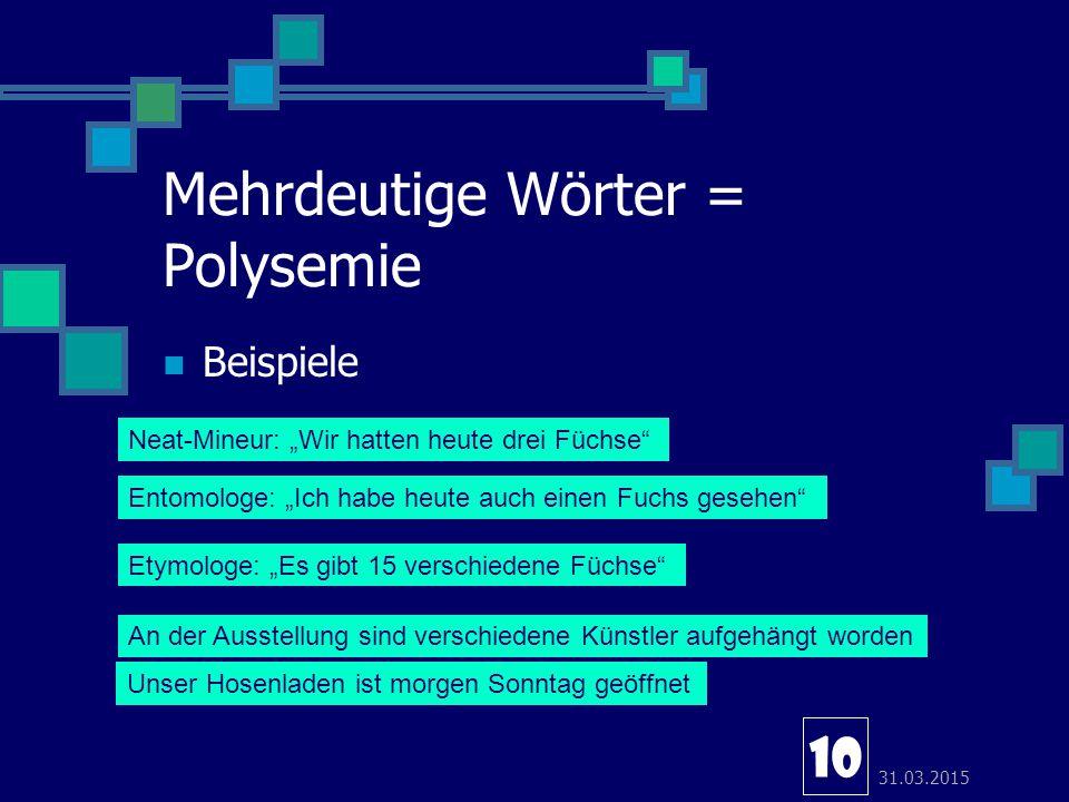 Mehrdeutige Wörter = Polysemie