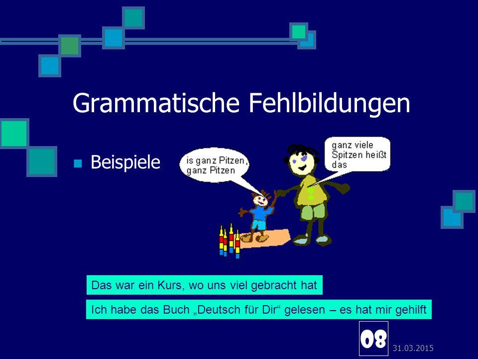 Grammatische Fehlbildungen