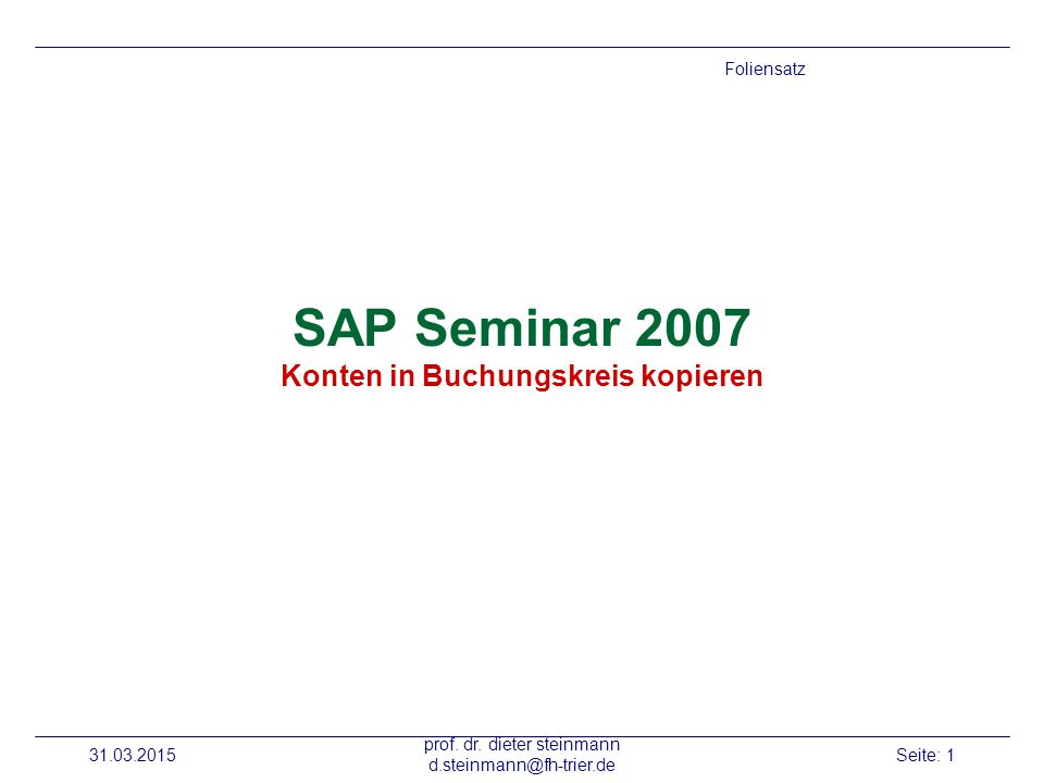 SAP Seminar 2007 Konten in Buchungskreis kopieren