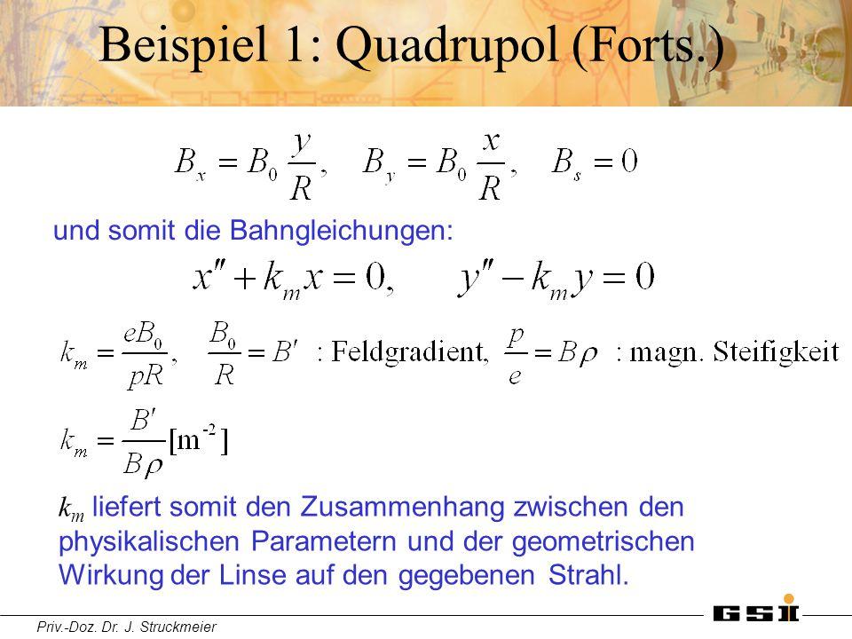 Beispiel 1: Quadrupol (Forts.)