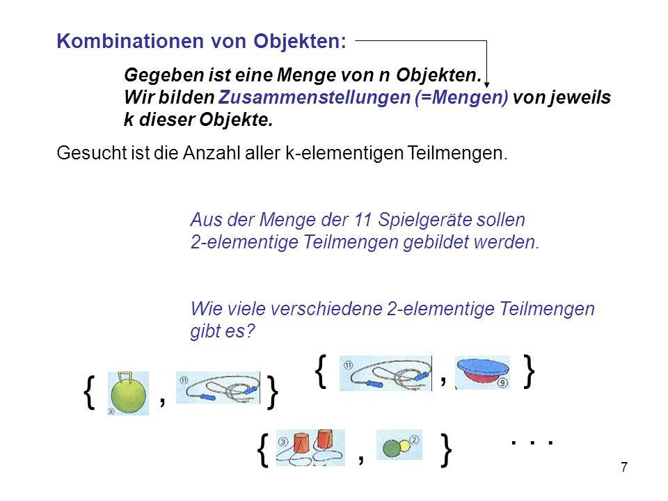 { , } { , } { , } . . . Kombinationen von Objekten: