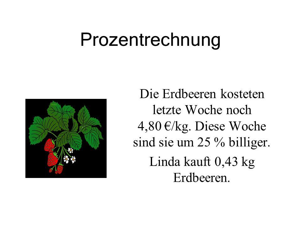 Linda kauft 0,43 kg Erdbeeren.