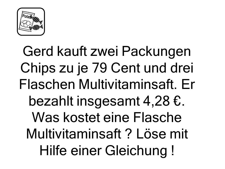Gerd kauft zwei Packungen Chips zu je 79 Cent und drei Flaschen Multivitaminsaft.