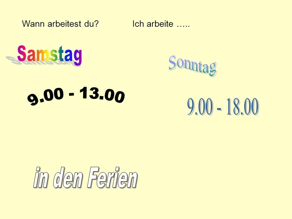 Samstag Sonntag 9.00 - 13.00 9.00 - 18.00 in den Ferien