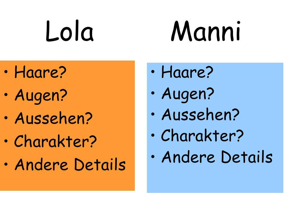 Lola Manni Haare Haare Augen Augen Aussehen Aussehen Charakter