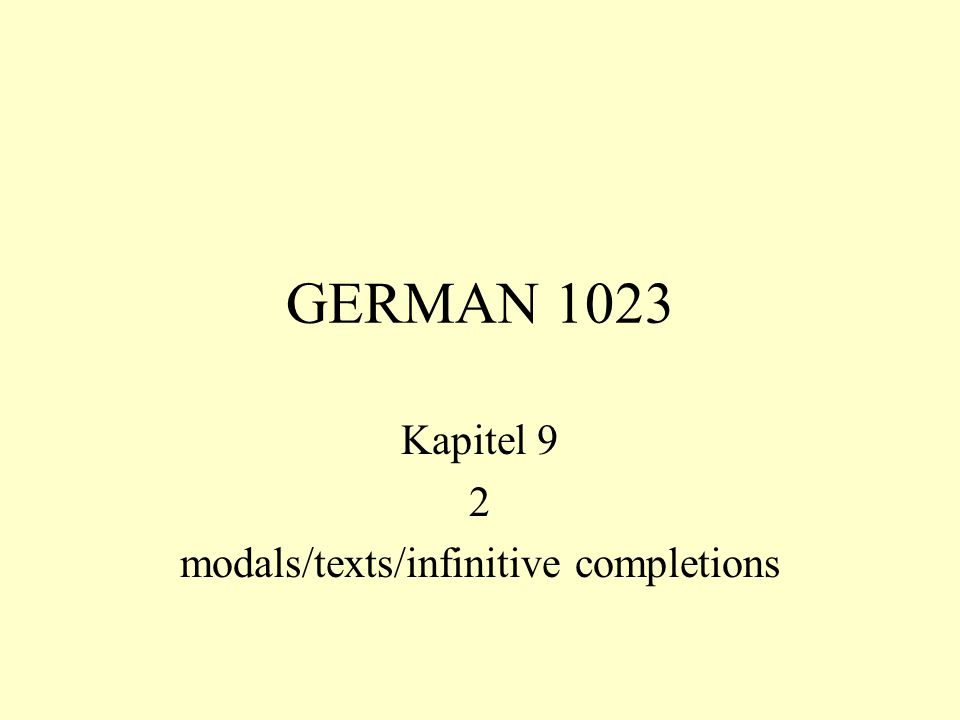 Kapitel 9 2 modals/texts/infinitive completions