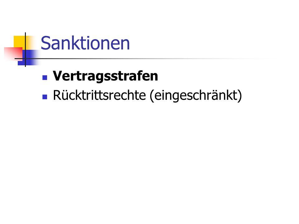 Sanktionen Vertragsstrafen Rücktrittsrechte (eingeschränkt)