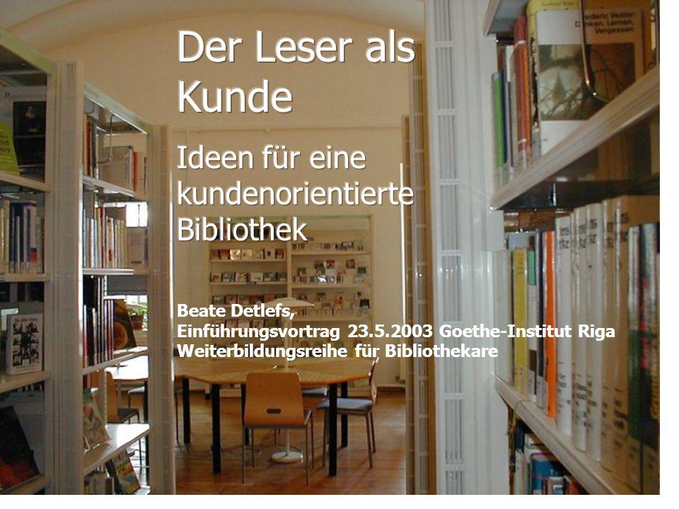 Der Leser als Kunde Ideen für eine kundenorientierte Bibliothek ...