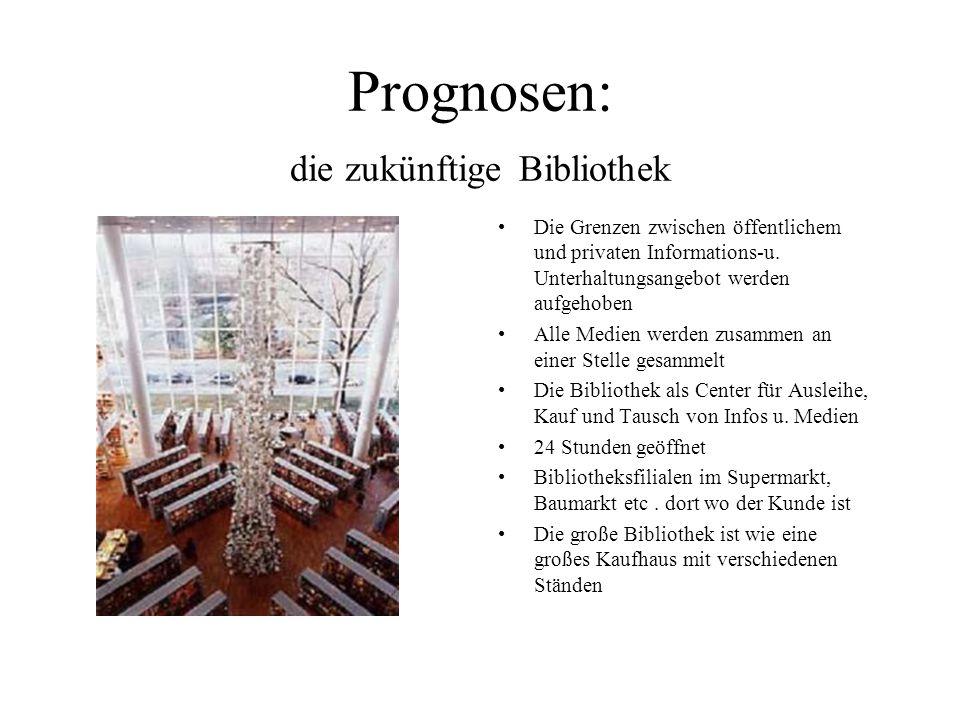 Prognosen: die zukünftige Bibliothek