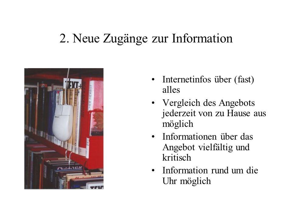 2. Neue Zugänge zur Information