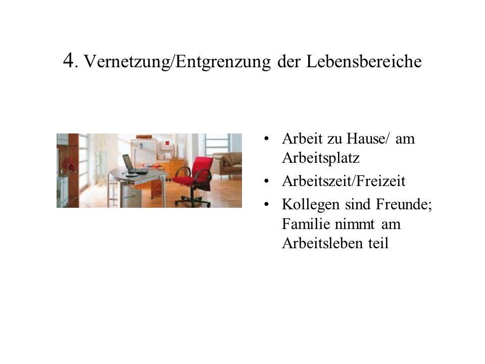 4. Vernetzung/Entgrenzung der Lebensbereiche