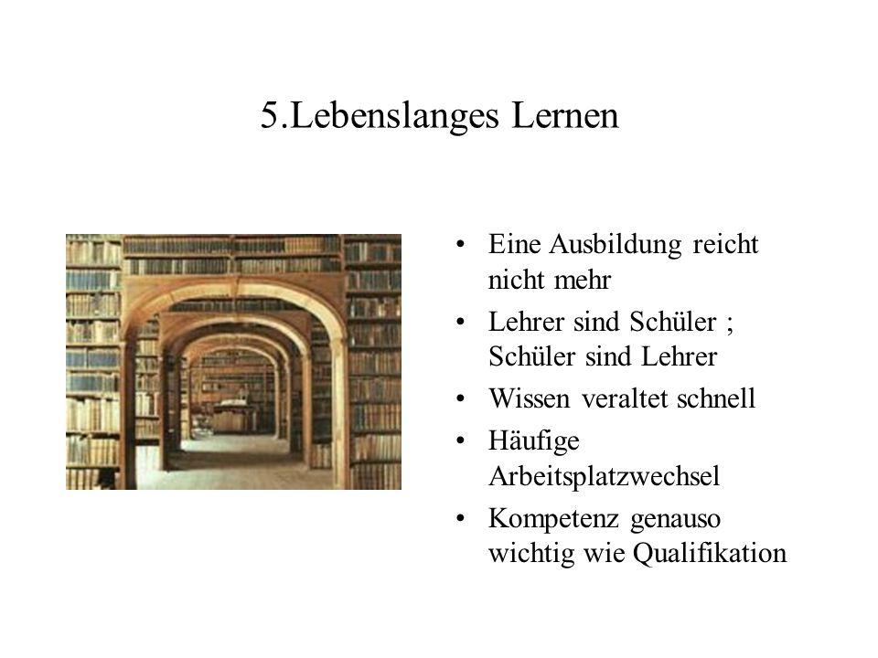 5.Lebenslanges Lernen Eine Ausbildung reicht nicht mehr