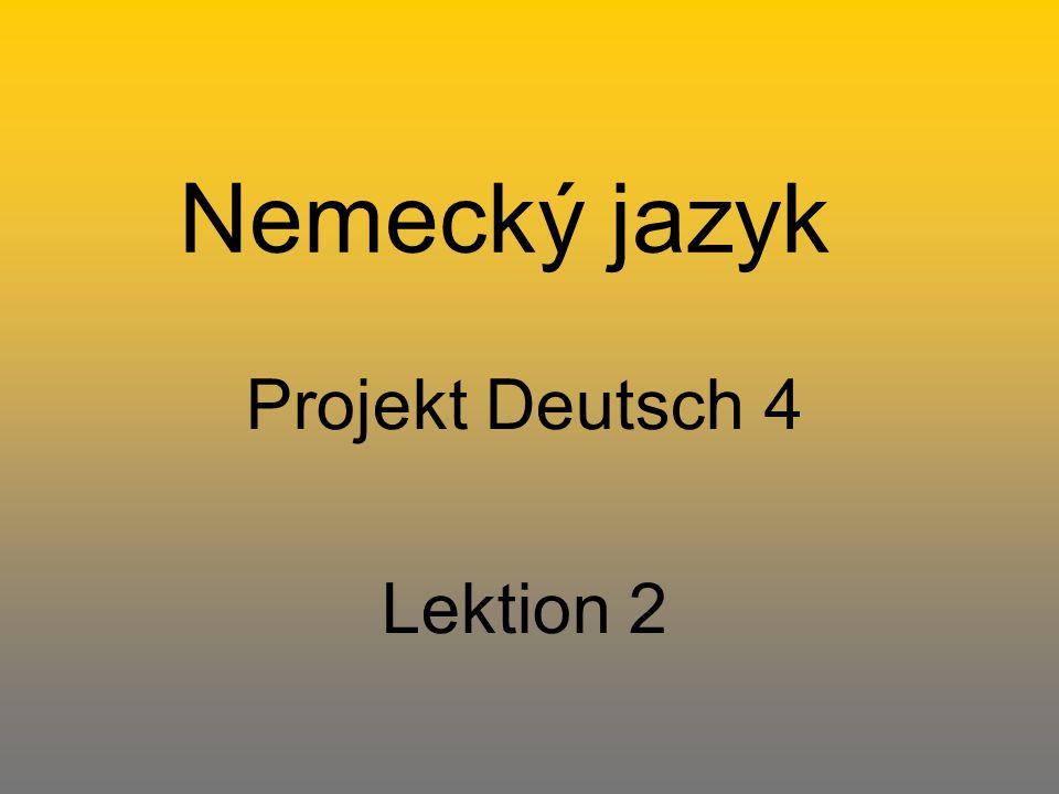Projekt Deutsch 4 Lektion 2