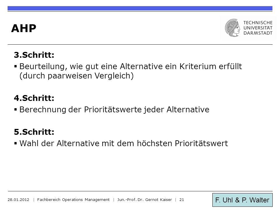 AHP 3.Schritt: Beurteilung, wie gut eine Alternative ein Kriterium erfüllt (durch paarweisen Vergleich)
