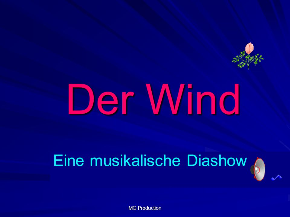 Der Wind Eine musikalische Diashow MG Production
