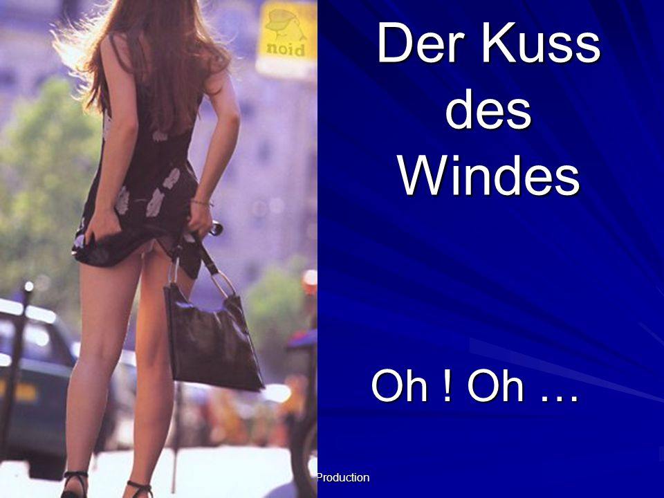 Der Kuss des Windes Oh ! Oh … MG Production