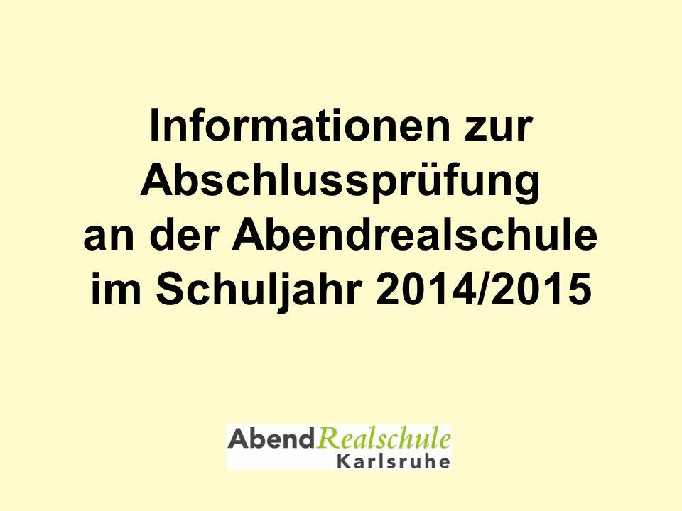 Titel des Vortrags Informationen zur Abschlussprüfung an der Abendrealschule im Schuljahr 2014/2015.
