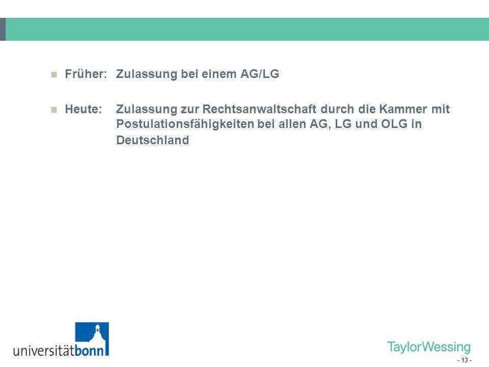 Früher: Zulassung bei einem AG/LG