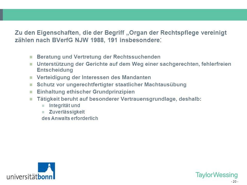 """Zu den Eigenschaften, die der Begriff """"Organ der Rechtspflege vereinigt zählen nach BVerfG NJW 1988, 191 insbesondere:"""