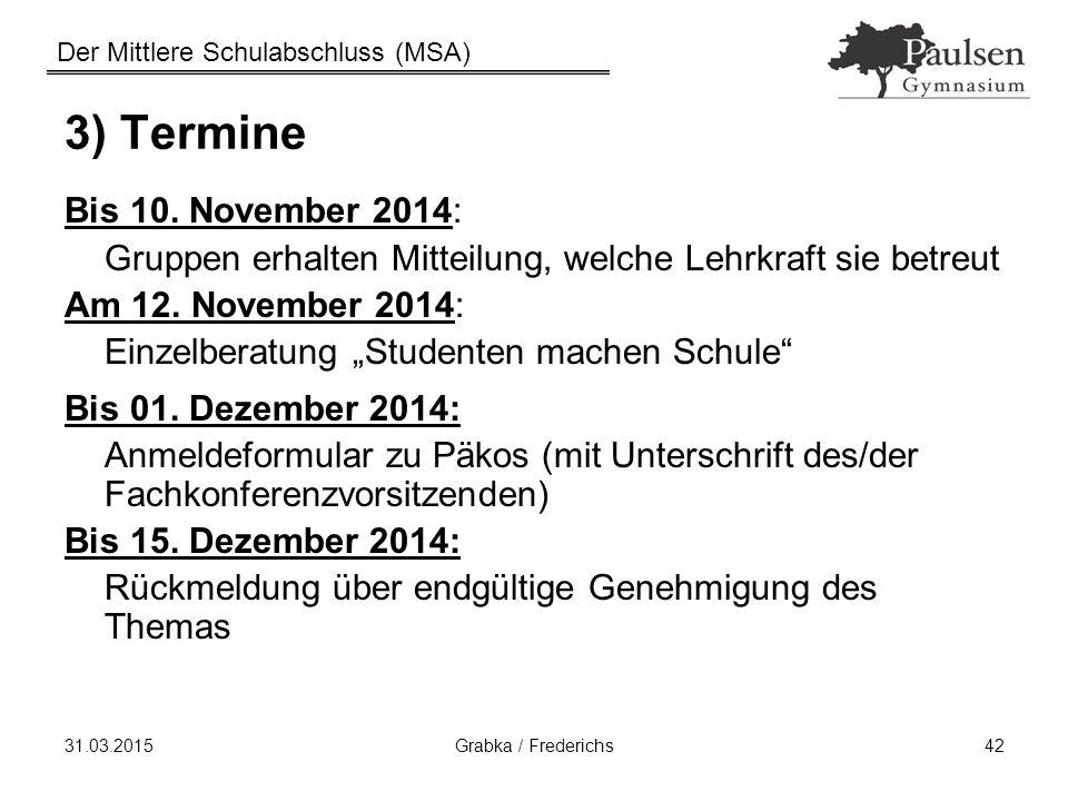 3) Termine Bis 10. November 2014: