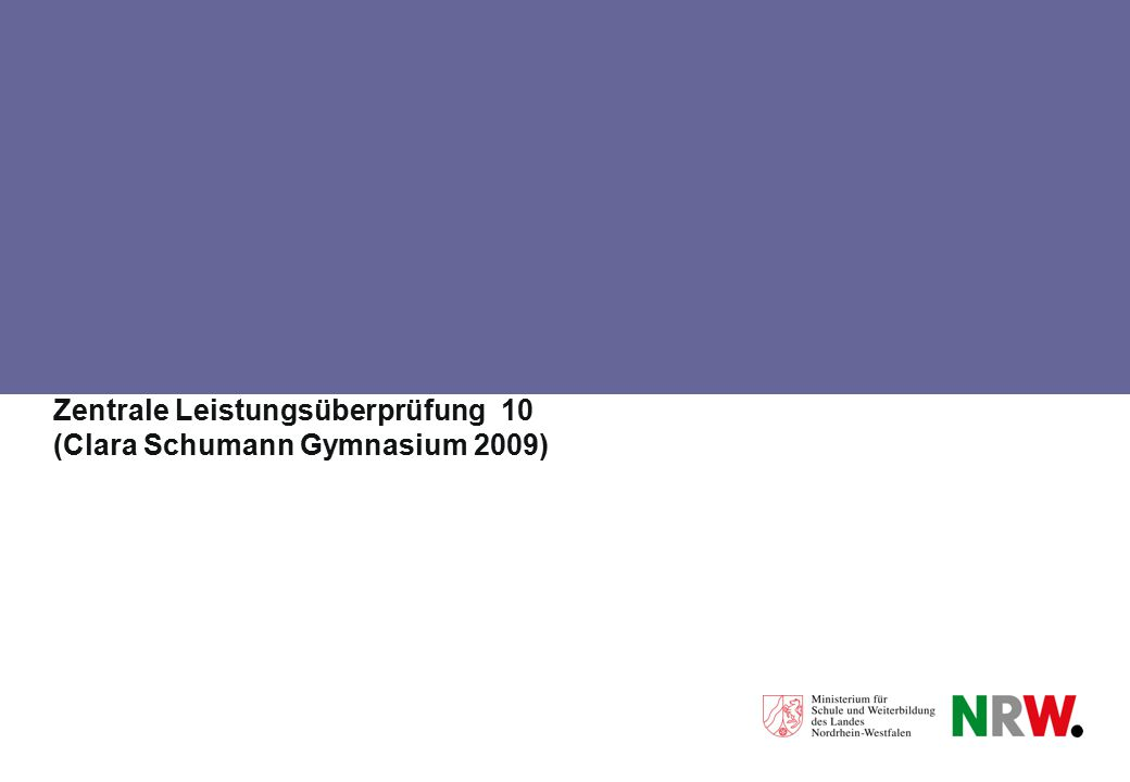 Zentrale Leistungsüberprüfung 10 (Clara Schumann Gymnasium 2009)