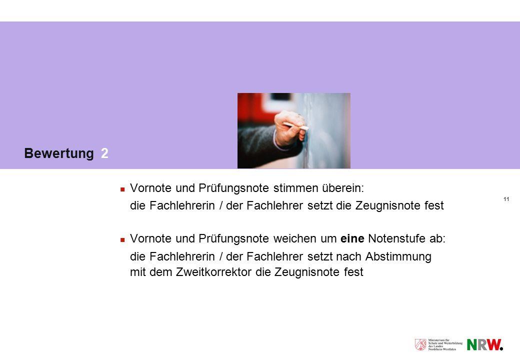 Bewertung 2 Vornote und Prüfungsnote stimmen überein: