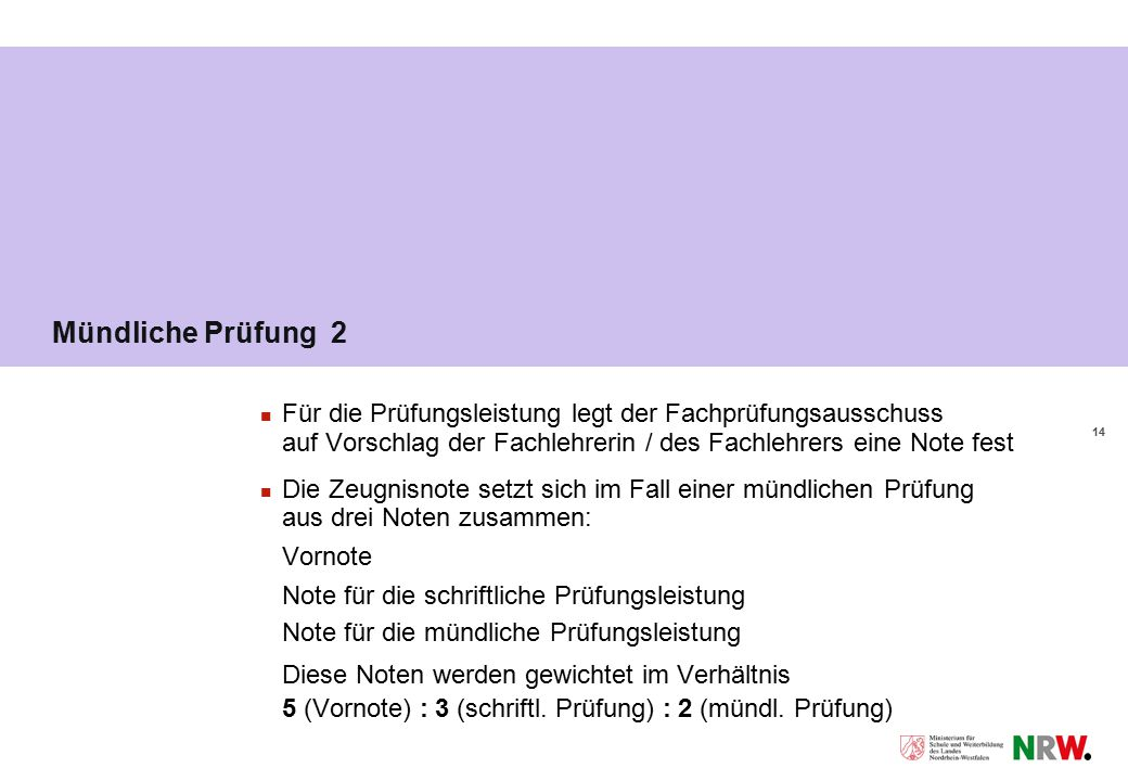 Mündliche Prüfung 2 Für die Prüfungsleistung legt der Fachprüfungsausschuss.