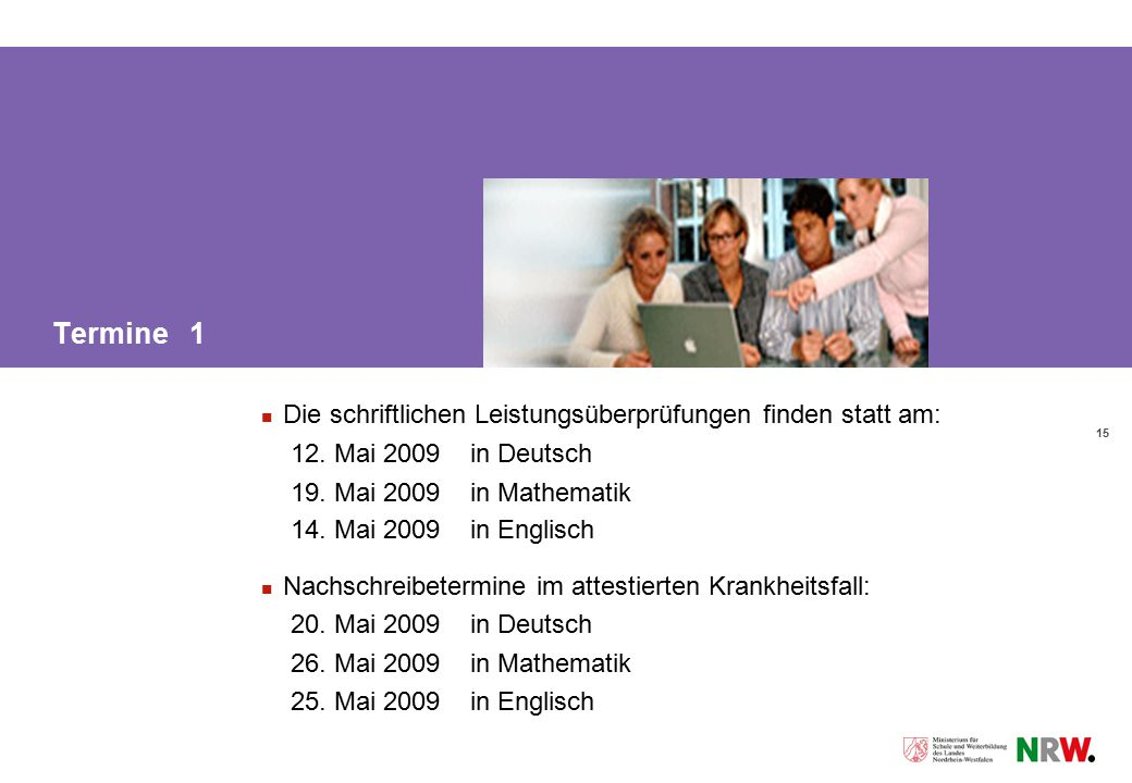 Termine 1 Die schriftlichen Leistungsüberprüfungen finden statt am: