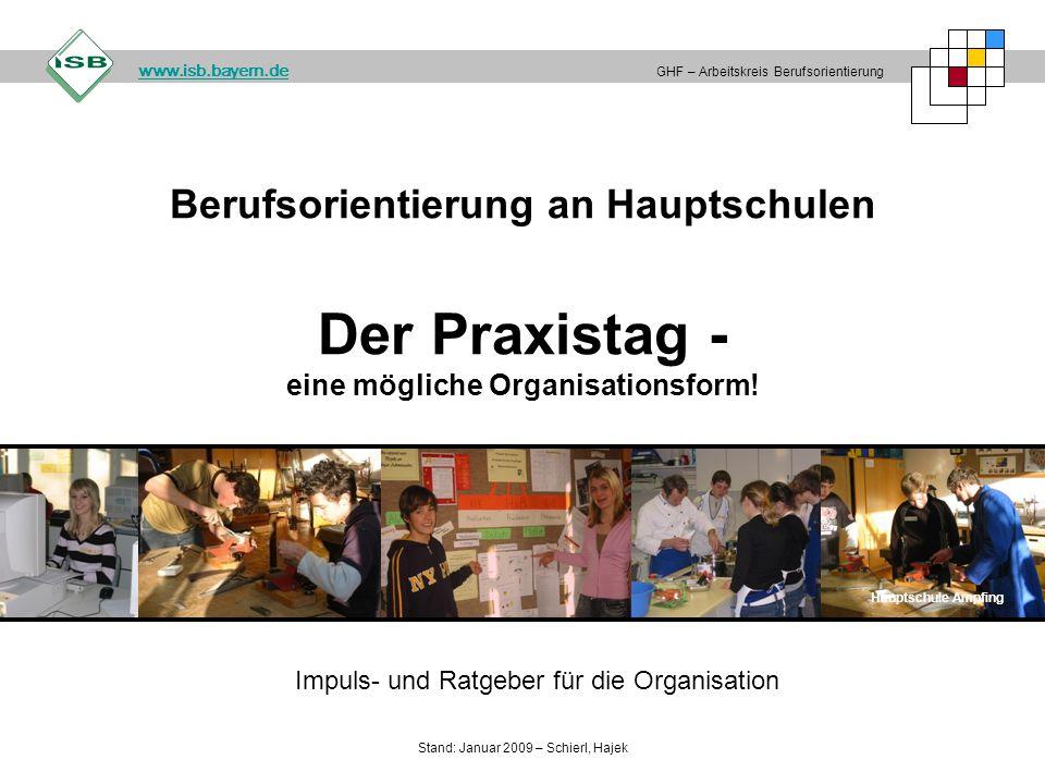 GHF – Arbeitskreis Berufsorientierung. www.isb.bayern.de. Stand: Januar 2009 – Schierl, Hajek.