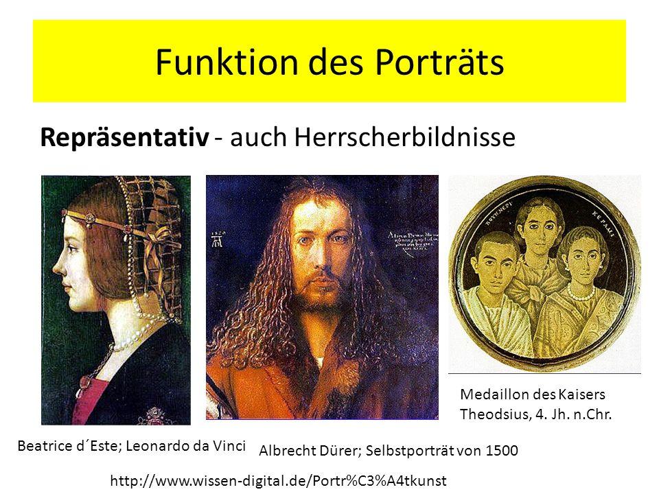Funktion des Porträts Repräsentativ - auch Herrscherbildnisse