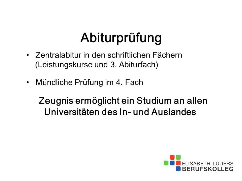 Abiturprüfung Zentralabitur in den schriftlichen Fächern (Leistungskurse und 3. Abiturfach) Mündliche Prüfung im 4. Fach.
