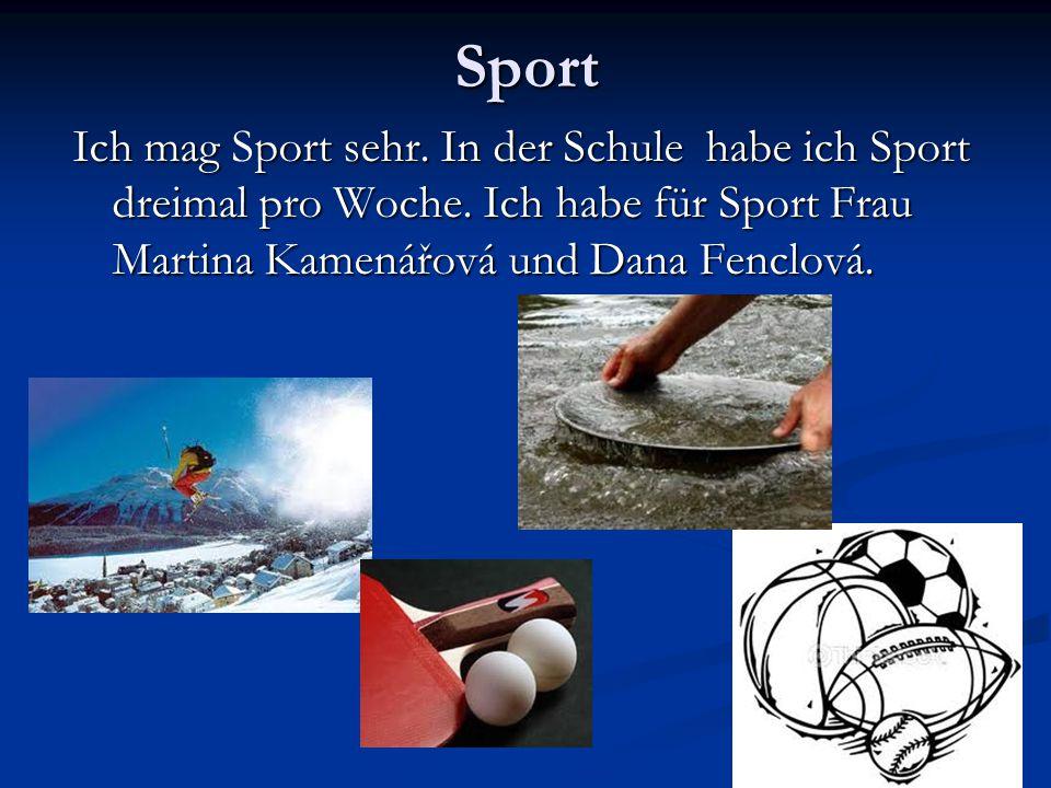 Sport Ich mag Sport sehr. In der Schule habe ich Sport dreimal pro Woche.