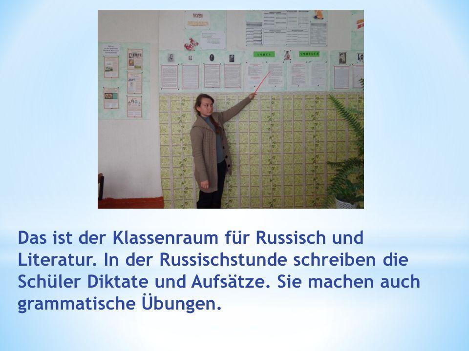 Das ist der Klassenraum für Russisch und Literatur